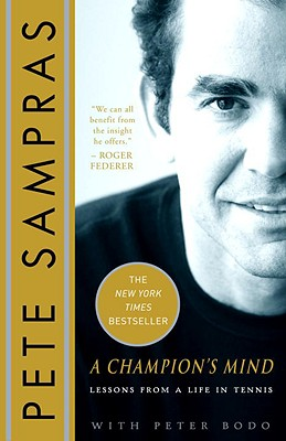 A Champion's Mind By Sampras, Pete/ Bodo, Peter