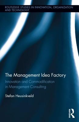 Innovation in Management Consulting By Heusinkveld, Stefan