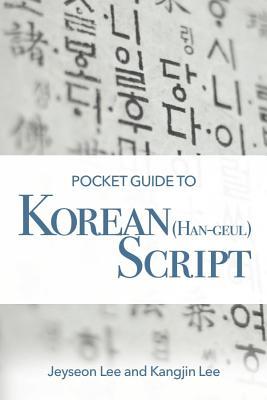 Pocket Guide to Korean (Han-geul) Script By Lee, Jeyseon/ Lee, Kangjin